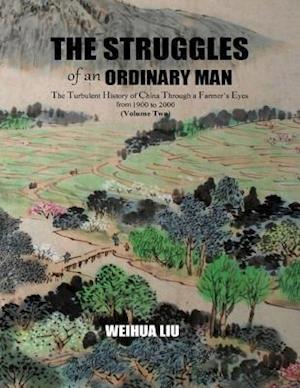 Struggles of an Ordinary Man (China 1900-2000) (II) af Weihua Liu