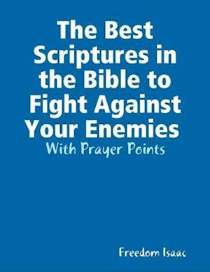 Best Scriptures in the Bible to Fight Against Your Enemies With Prayer Points af Freedom Isaac