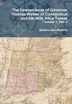 The Descendants of Governor Thomas Welles of Connecticut and His Wife Alice Tomes, Volume 3, Part C af Barbara Jean Mathews