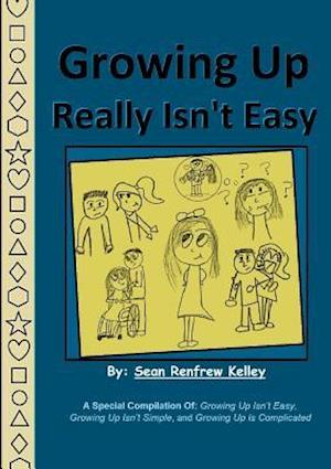 Growing Up Really isn't Easy af Sean Renfrew Kelley