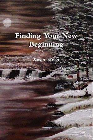 Finding Your New Beginning af Susan Bimes