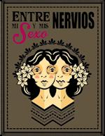 Entre Mi Sexo y MIS Nervios af Antonio Sajid