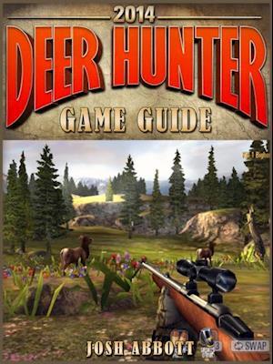 Deer Hunter 2014: The Unofficial Strategies, Tricks and Tips for Deer Hunter 2014 App Game af HSE Games