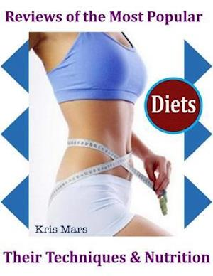 Reviews of the Most Popular Diets : Their Techniques & Nutrition af Kris Mars