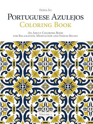 Portuguese Azulejos Coloring Book, Volume 1 af Fedya Ili
