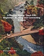 A Simpler Way to Teach ESL Beginners af Ph. D. Brian Lee Slovin