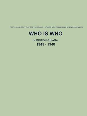 Bog, paperback Who Is Who in British Guiana - 1945 - 1948 af Erwin Brewster