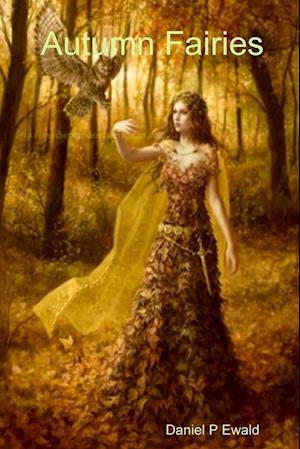 Bog, paperback Autumn Fairies af Daniel P. Ewald