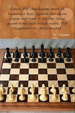 Guess 100 Checkmate Tests (5 Moves or Less) Against the High Chess Software + All the Chess Rules and Much More