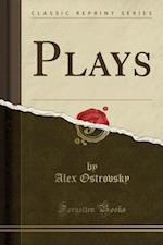 Plays (Classic Reprint)