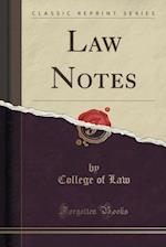 Law Notes (Classic Reprint)