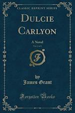 Dulcie Carlyon, Vol. 2 of 3