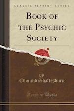 Book of the Psychic Society (Classic Reprint)