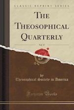 The Theosophical Quarterly, Vol. 17 (Classic Reprint)