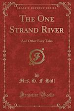 The One Strand River