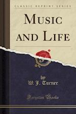 Music and Life (Classic Reprint)