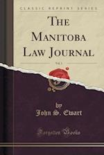 The Manitoba Law Journal, Vol. 1 (Classic Reprint)