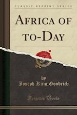 Africa of To-Day (Classic Reprint)
