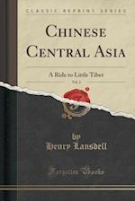 Chinese Central Asia, Vol. 2