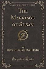 The Marriage of Susan (Classic Reprint)