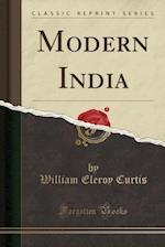 Modern India (Classic Reprint)