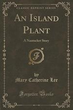An Island Plant