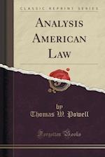 Analysis American Law (Classic Reprint)