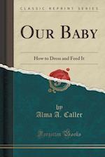 Our Baby af Alma a. Caller
