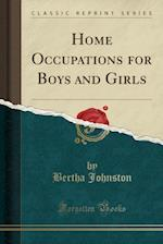 Home Occupations for Boys and Girls (Classic Reprint)