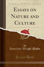 Essays on Nature and Culture (Classic Reprint)