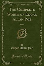 The Complete Works of Edgar Allan Poe, Vol. 6 (Classic Reprint)