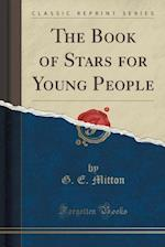 The Book of Stars for Young People (Classic Reprint)