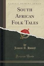 South African Folk Tales (Classic Reprint)
