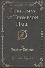 Christmas at Thompson Hall (Classic Reprint)