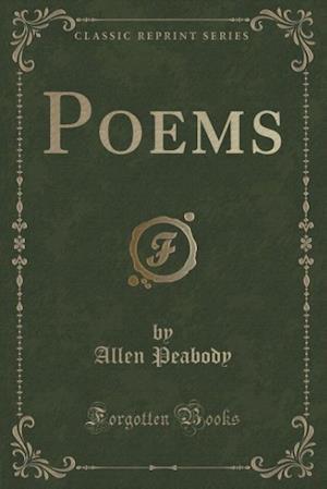 Poems (Classic Reprint) af Allen Peabody