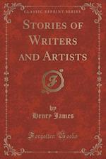 Stories of Writers and Artists (Classic Reprint)