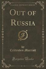 Out of Russia (Classic Reprint)