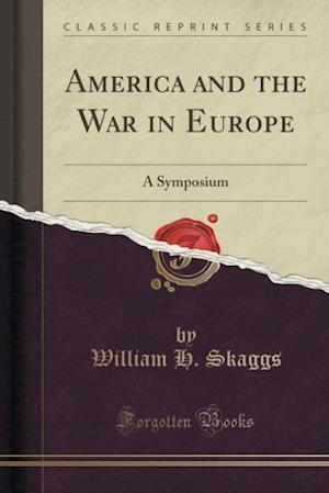 America and the War in Europe af William H. Skaggs