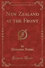 New Zealand at the Front (Classic Reprint)