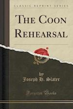 The Coon Rehearsal (Classic Reprint) af Joseph H. Slater