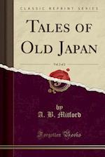 Tales of Old Japan, Vol. 2 of 2 (Classic Reprint)