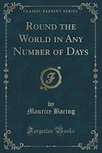 Round the World in Any Number of Days (Classic Reprint)