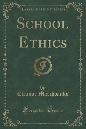 School Ethics (Classic Reprint) af Eleanor Marchbanks