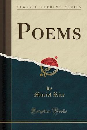 Poems (Classic Reprint) af Muriel Rice