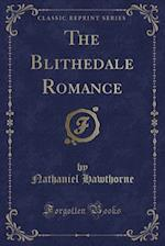 The Blithedale Romance (Classic Reprint)