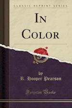 In Color (Classic Reprint)
