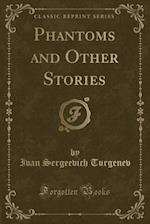 Phantoms and Other Stories (Classic Reprint)