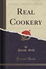 Real Cookery (Classic Reprint) af Pseud Grid