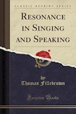 Resonance in Singing and Speaking (Classic Reprint)