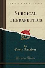 Surgical Therapeutics (Classic Reprint) af Emory Lanphear
